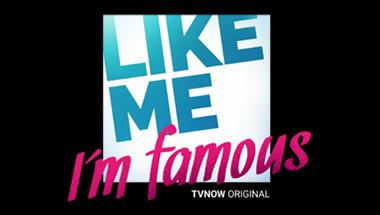LIKE ME – I'M FAMOUS